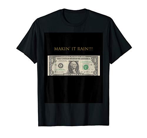 Makin' It Rain T-Shirtr