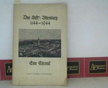 Das Stift Altenburg 1144-1944 - Eine Chronik.