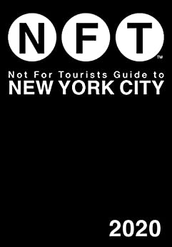 Not For Tourists Guide to New York City 2020 by [Not For Tourists]