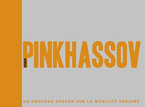 Pinkhassov. Un nouveau regard sur la mobilité urbaine (Photographie) (French Edition)