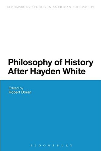 Philosophy of History After Hayden White (Bloomsbury Studies in American Philosophy)