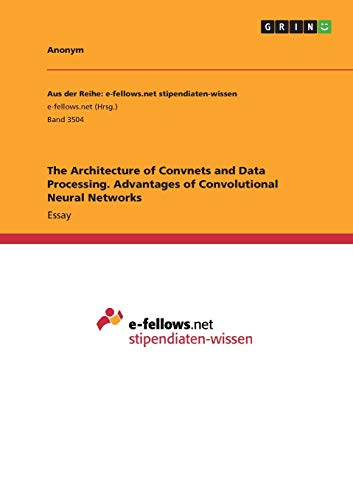 The Architecture of Convnets and Data Processing. Advantages of Convolutional Neural Networks