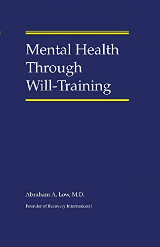 Compare Textbook Prices for Mental Health Through Will-Training  ISBN 9781796971835 by Low M.D., Abraham A.