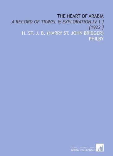 The Heart of Arabia: A Record of Travel & Exploration [V.1 ] [1922 ] by H. St. J. B. (Harry St. John Bridger) Philby (2009-09-22)