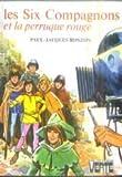 Les six compagnons et la perruque rouge - Collection : Bibliothèque verte cartonnée & illustrée