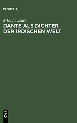 Dante als Dichter der irdischen Welt (Um Ein Nachwort Von Kurt Flasch Erganzte Auflage Der Erstausgabe Von 1929, 2)