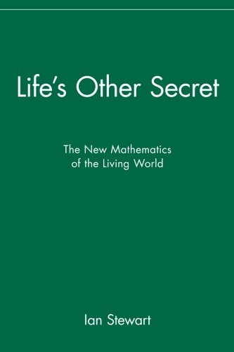 Life's Other Secret: The New Mathematics of the Living World