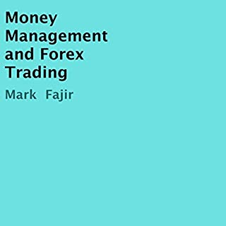 Money Management and Forex Trading                   By:                                                                                                                                 Mark Fajir                               Narrated by:                                                                                                                                 Peter Prova                      Length: 8 mins     Not rated yet     Overall 0.0