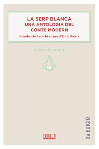 La serp blanca. Una antologia del conte modern (Joies de paper, Band 3)