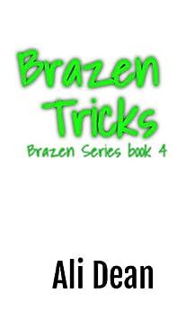Brazen Tricks by [Ali Dean]