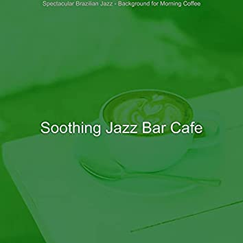 Spectacular Brazilian Jazz - Background for Morning Coffee