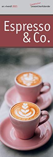 Lesezeichenkalender Espresso & Co. 2021: Monatskalender mit Fotografien und Zitaten - Kaffeekalender 2021 - Kalender für Kaffeeliebhaber