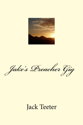 Book: Jake's Preacher Gig by Jack Teeter