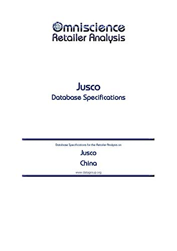 Jusco - China: Retailer Analysis Database Specifications (Omniscience Retailer Analysis - China Book 52505) (English Edition)