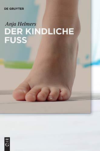 Der kindliche Fuß