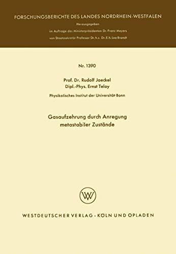Gasaufzehrung durch Anregung metastabiler Zustände (Forschungsberichte des Landes Nordrhein-Westfalen) (German Edition) (Forschungsberichte des Landes Nordrhein-Westfalen (1390), Band 1390)