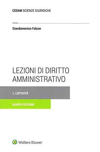 Lezioni di diritto amministrativo. L'attività (Vol. 1)