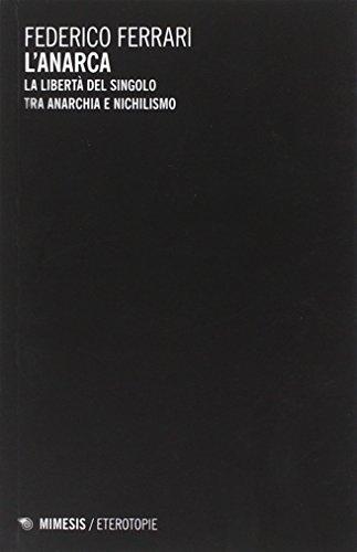 L'anarca. La libertà del singolo tra anarchia e nichilismo