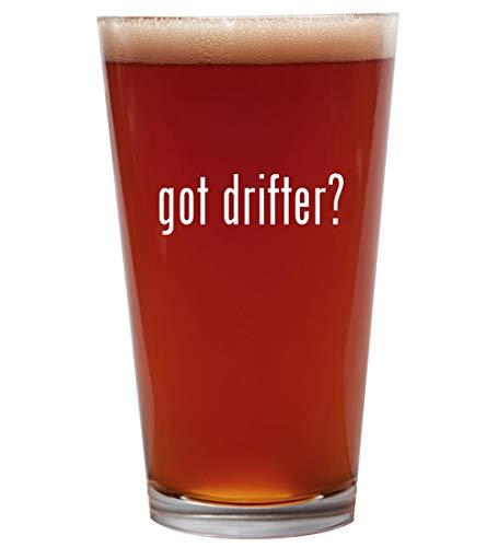 got drifter? - 16oz Beer Pint Glass Cup