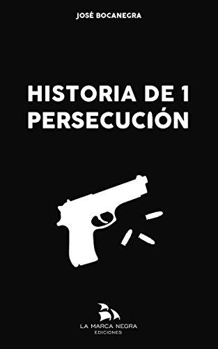 Historia de 1 persecución