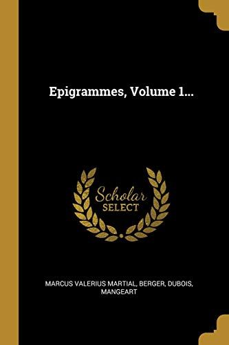 Epigrammes, Volume 1...