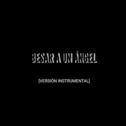 Besar a un Ángel (Versión Instrumental)