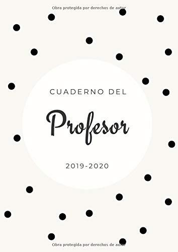 Cuaderno del Profesor 2019-2020: Agenda para Profesores y Maestras   Vista Mensual y Semanal   Tamaño A4   Agenda Docente