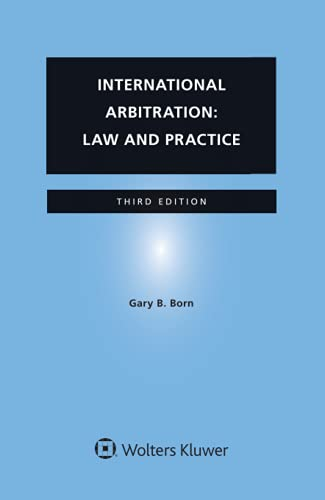Compare Textbook Prices for International Arbitration: Law and Practice 3rd ed. Edition ISBN 9789403532530 by Born, Gary B.