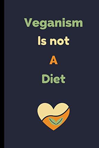 Veganism Is Not A Diet: Vegan Notebook / Journal (6' x 9')