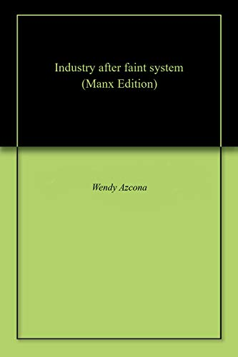 Industry after faint system (Manx Edition)