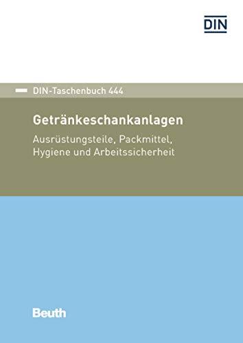 Getränkeschankanlagen: Ausrüstungsteile, Packmittel, Hygiene und Arbeitssicherheit (DIN-Taschenbuch)