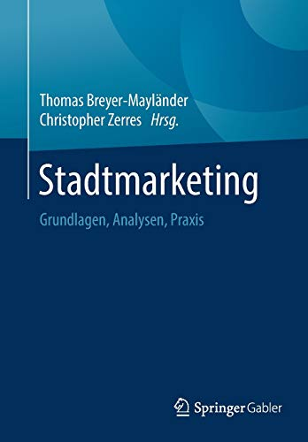 Stadtmarketing: Grundlagen, Analysen, Praxis