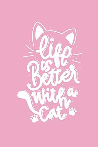 Life Is Better With A Cat: Carnet De Notes A5 | Original & Fantaisie | 160 pages lignées | format 6x9 | Pour les filles et fans de chats
