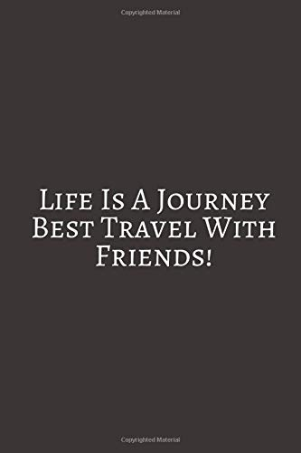 Life Is A Journey Best: A travel journal to write down your experiences, to sketch and scribble impressions, to scapbook your adventures and collect...