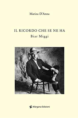 Il ricordo che se ne ha: Biar Miggi (Cristalli di sale Vol. 2) (Italian Edition)