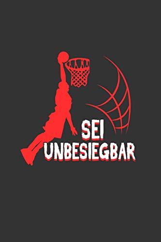 Sei unbesiegbar: A5 Notizbuch | Notebook | Notizheft | Punktraster | Basketball Korb, Basketballer, Ball Sport NBA | Dotgrid - Geschenkidee für alle Basketballer, 120 Seiten ca. Din A5 (6x9