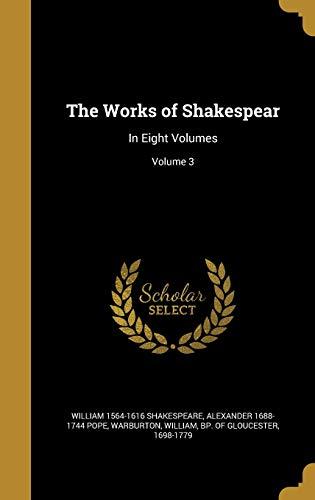 WORKS OF SHAKESPEAR: In Eight Volumes; Volume 3