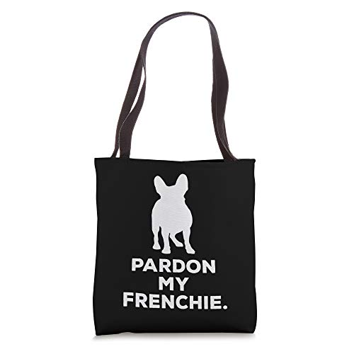 Pardon My Frenchie Great Pet French Bulldog Owners Gift Idea Tote Bag