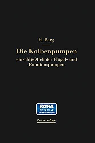 Die Kolbenpumpen einschließlich der Flügel- und Rotationspumpen (German Edition)