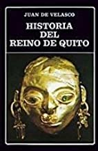 Best juan de velasco historia del reino de quito Reviews