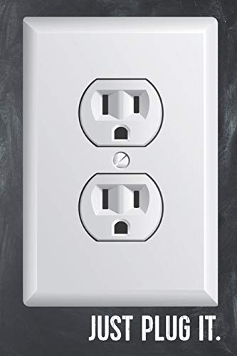 Just Plug It: Funny Electrician Wall Outlet Lined Notebook Journal Planner Organizer