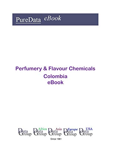 Perfumery & Flavour Chemicals in Columbia: Market Sales (English Edition)