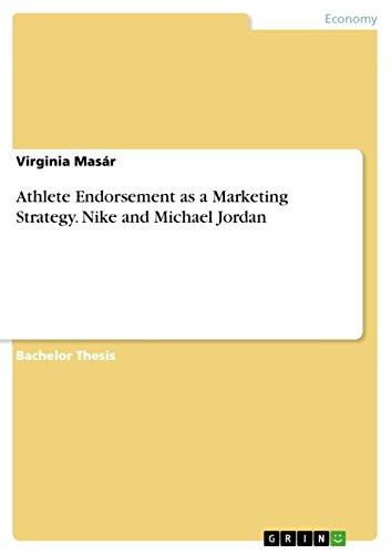 Athlete Endorsement as a Marketing Strategy. Nike and Michael Jordan (English Edition)
