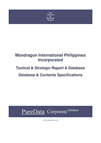 Mondragon International Philippines Incorporated: Tactical & Strategic Database Specifications - Philippines perspectives (Tactical & Strategic - Philippines Book 33754) (English Edition)