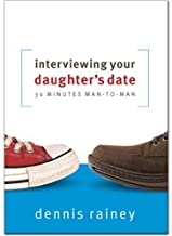 Interviewing Your Daughter's Date: 30 Minutes Man-To-Man                                              best Interviewing Books