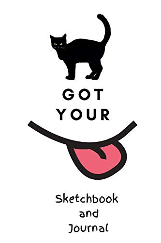 Cat Got Your Tongue: 120 pages Journal Sketching Doodling Drawing Notebook: Sketchbook and journal