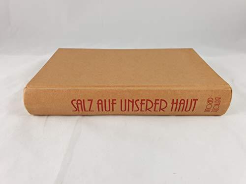 Salz auf unserer Haut. Roman Aus dem Franz. von Irene Kuhn