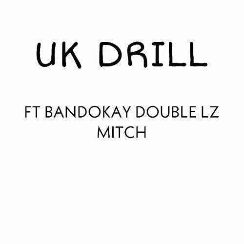 Uk Drill feat. Double Lz, Mitch & BandoKay