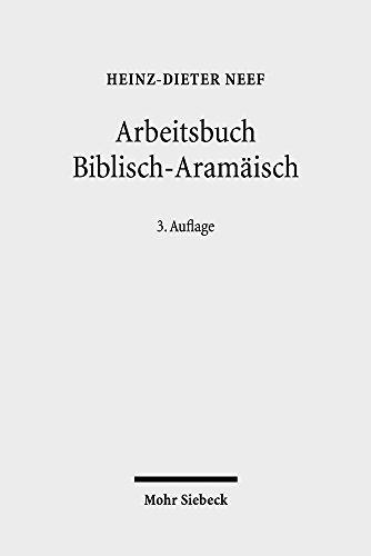 Arbeitsbuch Biblisch-Aramäisch: Materialien, Beispiele und Übungen zum Biblisch-Aramäisch: Materialien, Beispiele Und Ubungen Zum Biblisch-Aramaisch