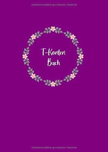 T-Konten-Buch: T-Konten-Block im Buchformat A4, 100 Seiten mit je 8 T-Konten plus Platz für Notizen - Blumen